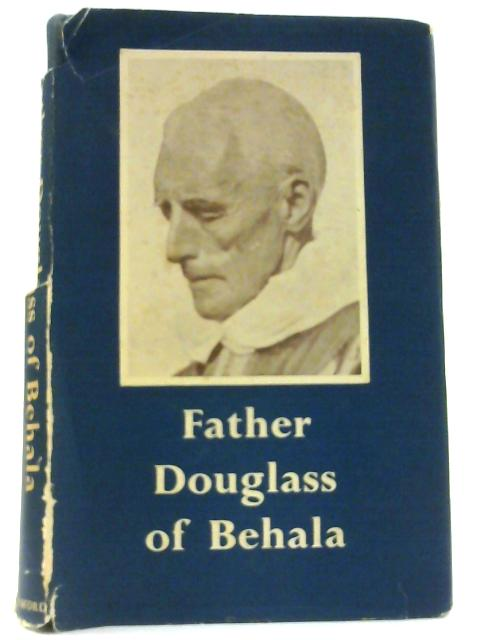 Father Douglas of Behala By Some of his friends