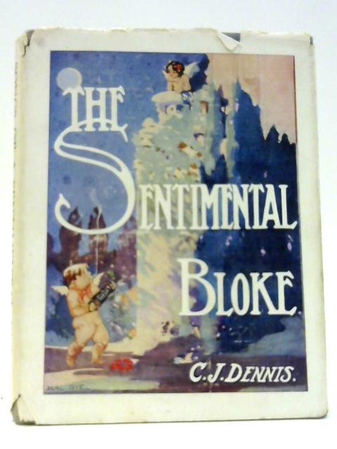 The Sentimental Bloke by C. J. Dennis