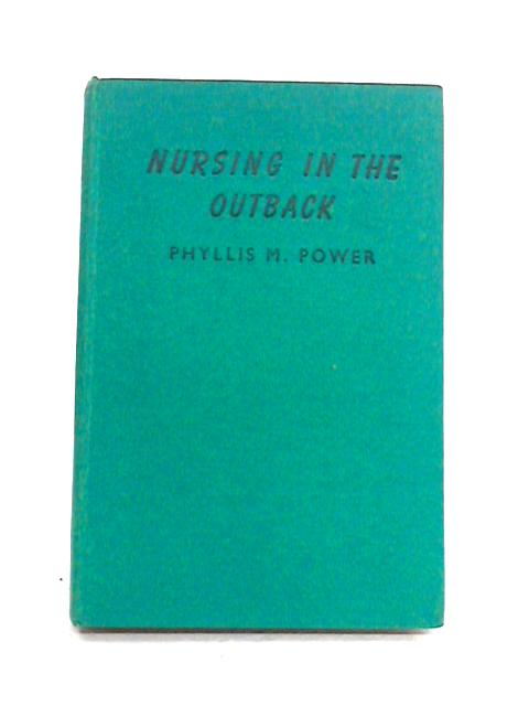 Nursing in the Outback by Phyllis M. Power
