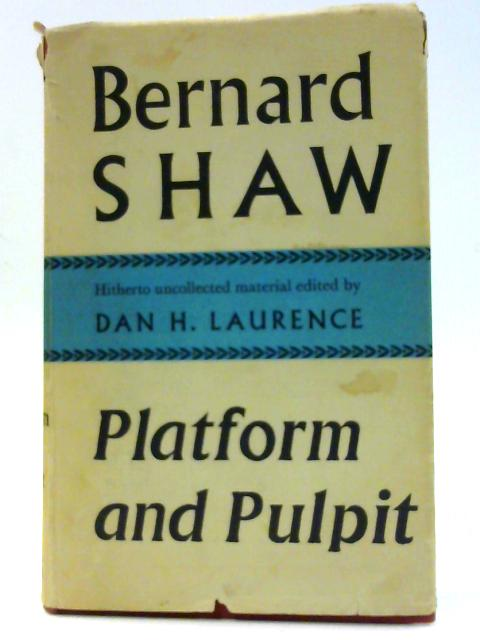 Platform and Pulpit By Shaw, Bernard