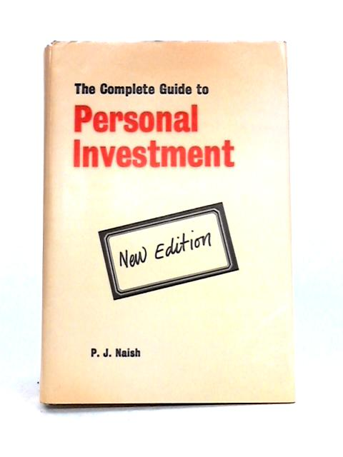 The Complete Guide to Personal Investment by P.J. Naish
