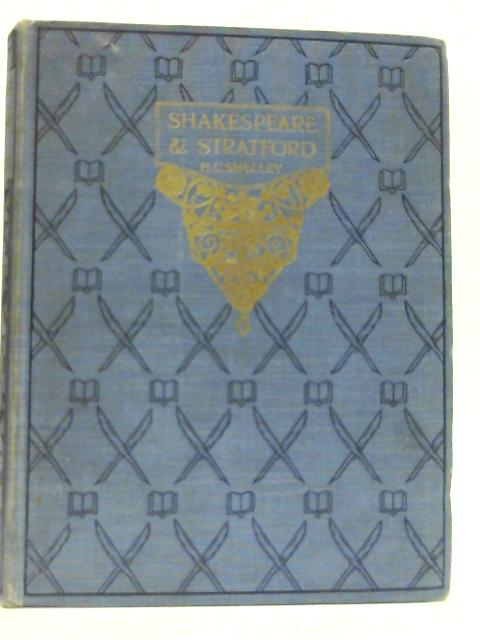 Shakespeare & Stratford 1913 [Hardcover] by Shelley, Henry C.