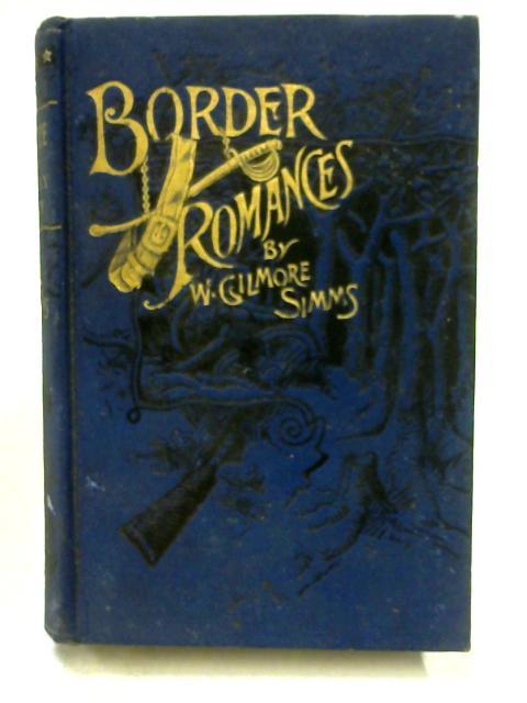 Border Romances: Beauchampe By W. Gilmore Simms