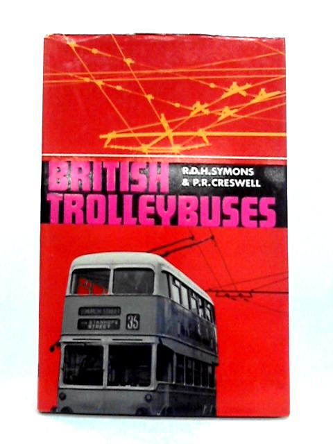 British Trolleybuses By R.D.H. Symons