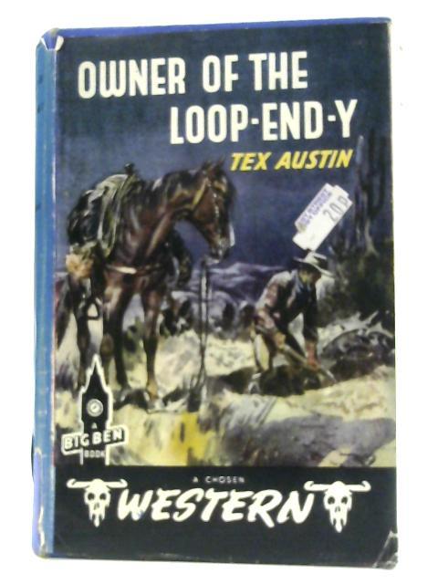 Owner Of The Loop-End Y by Tex Austin.