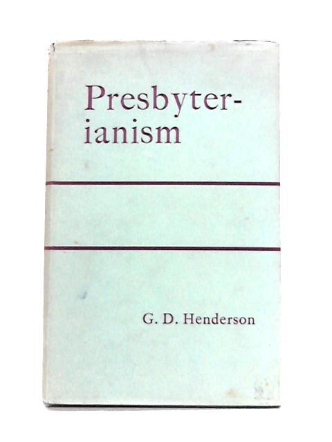 Presbyterianism By G.D. Henderson