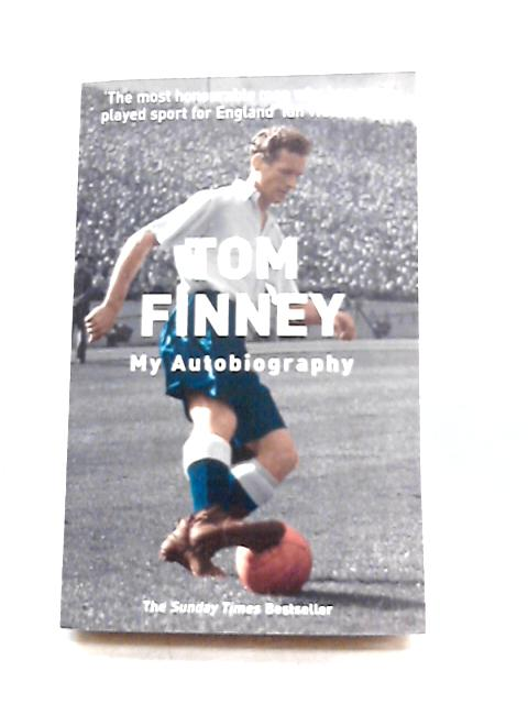 Tom Finney: My Autobiography by Tom Finney