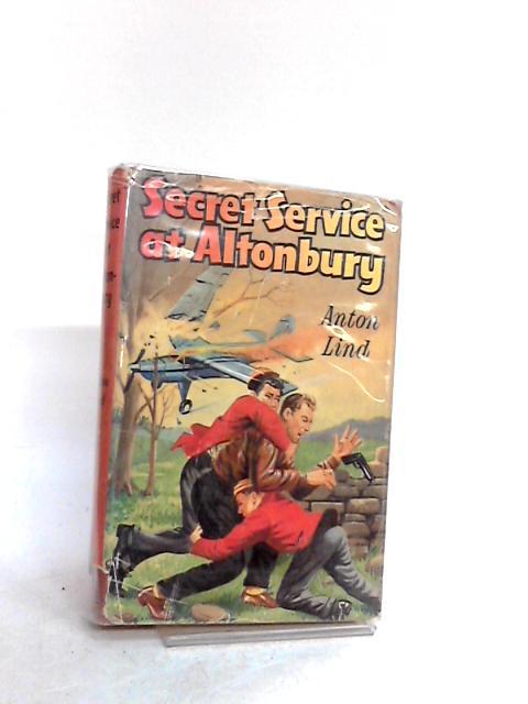 SECRET SERVICE AT ALTONBURY. By Lind, Anton.