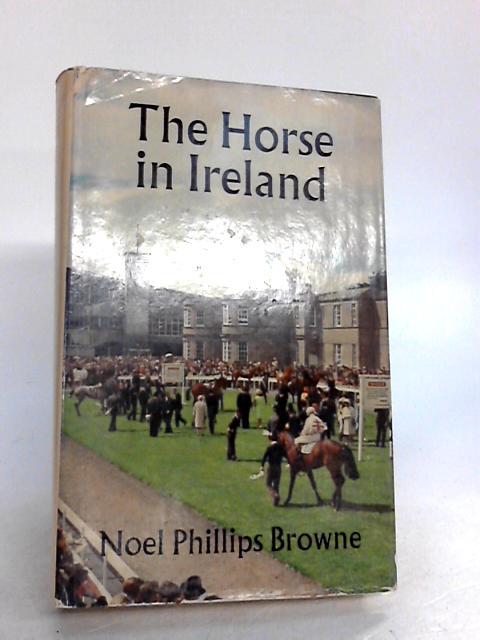 The horse in Ireland By Phillips, Browne Noel
