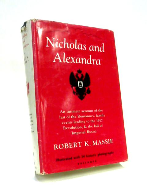 Nicholas and Alexandra By Robet K. Massie