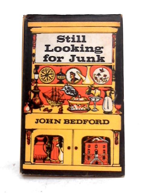 Still Looking for Junk By John Bedford