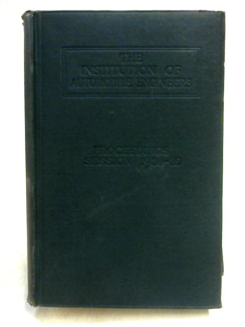 The Institution of Automobile Engineers: Proceedings of the Session 1934-35 Volume XXIX By Various
