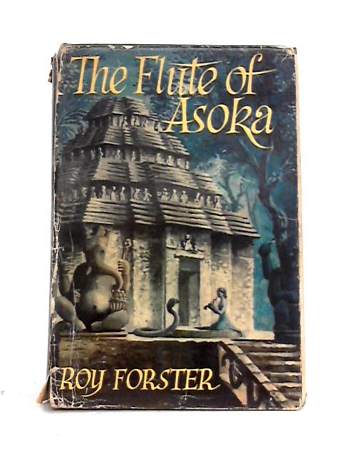 The Flute of Asoka By Roy Forster