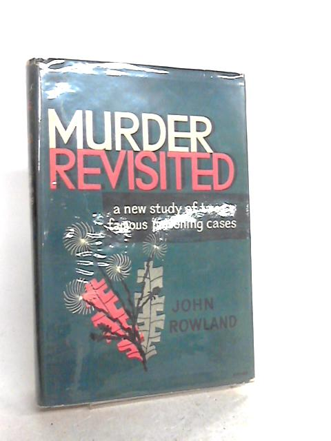 Murder Revisited (Armstrong & Greenwood Cases) By Rowland, John.