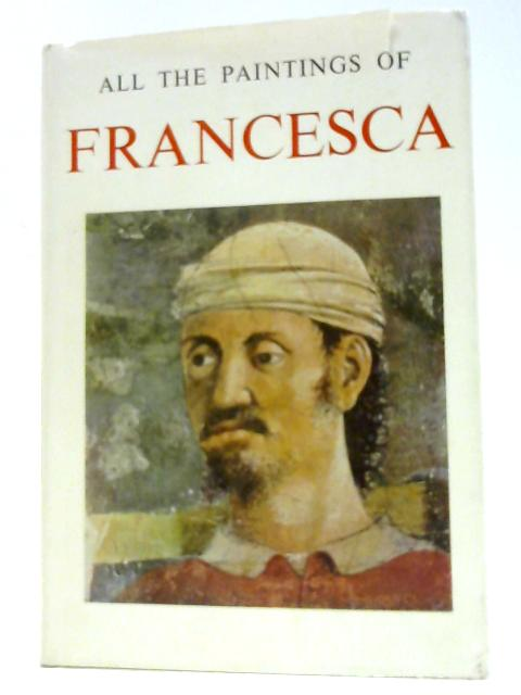 All the paintings of Piero della Francesca (Complete library of world art;vol.5) By Bianconi, Piero