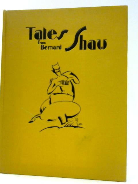 Tales From Bernard Shaw: Told in the jungle By Morris, Gwladys Evan
