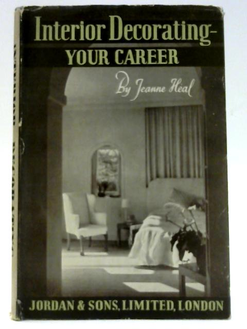 Interior Decorating: Your Career By Jeanne Heal