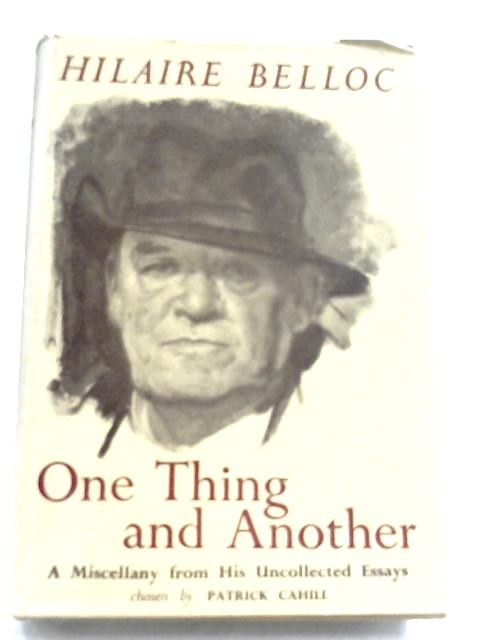 One Thing And Another By Hilaire Belloc