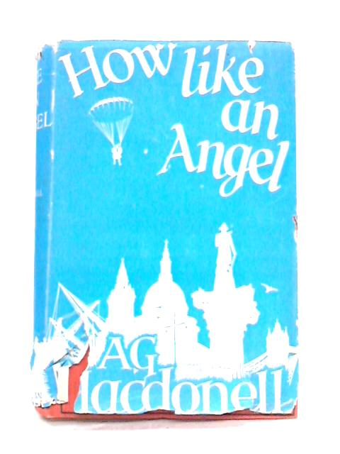 How Like an Angel by A.G. MacDonell