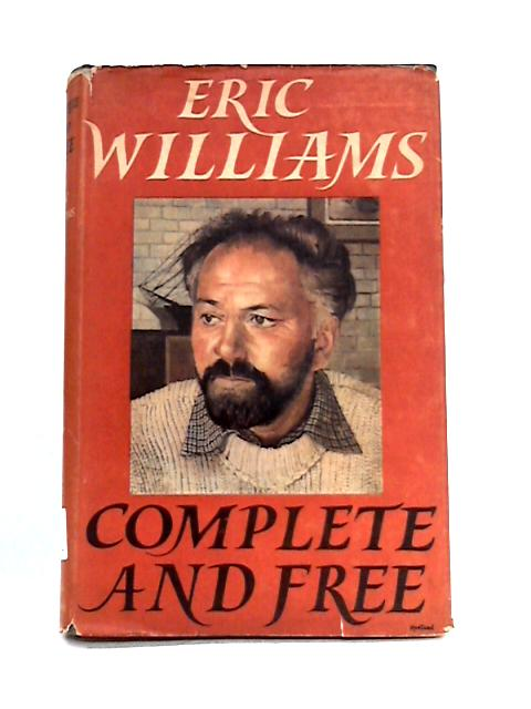 Complete and Free: A Modern Idyll By Eric Williams