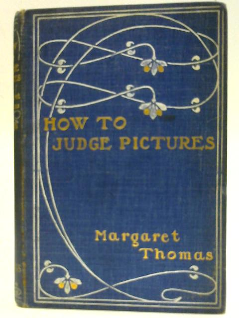 How To Judge Pictures By Margaret Thomas
