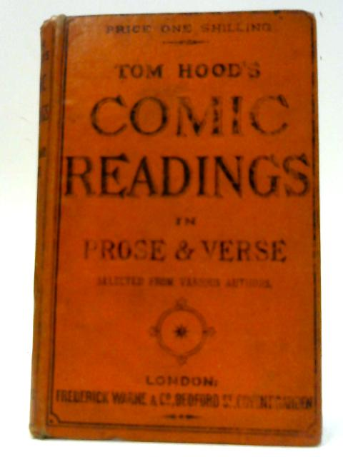 Tom Hood's Comic Readings in Prose & Verse By Unknown