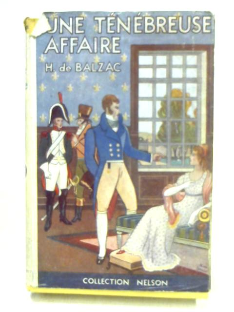 Une Ténébreuse Affaire By Honore De Balzac