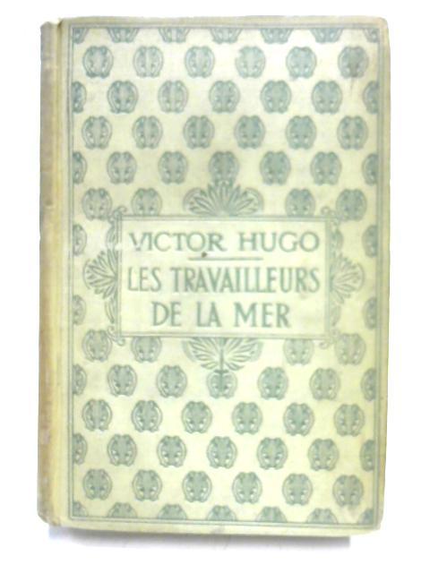 Le Travailleurs de la Mer Tome Deuxieme By Victor Hugo