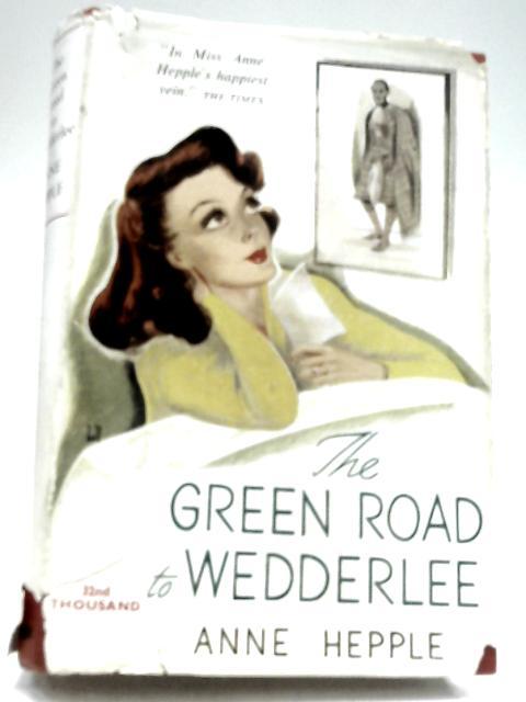 The Green Road To Wedderlee by Anne Hepple