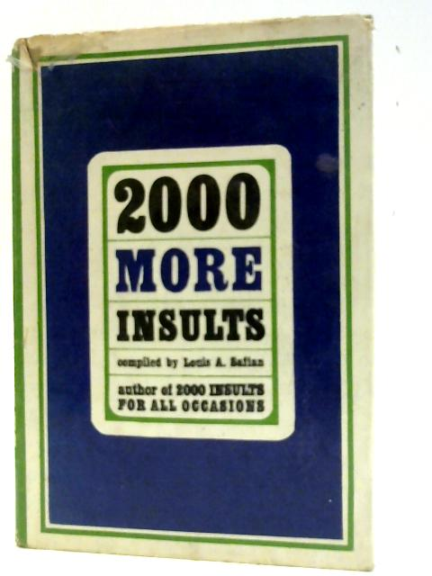 2000 More Insults By Louis A Safian