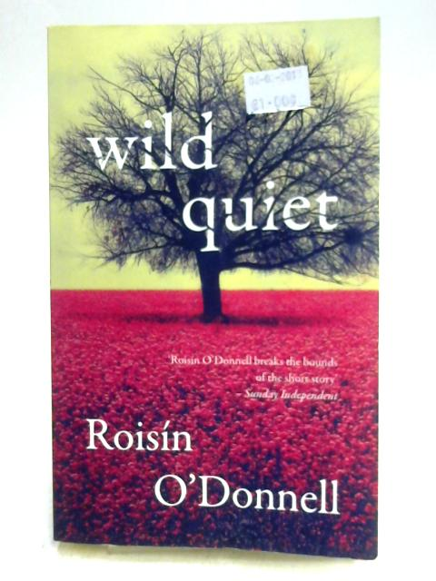 Wild Quiet By Roisin O'Donnell