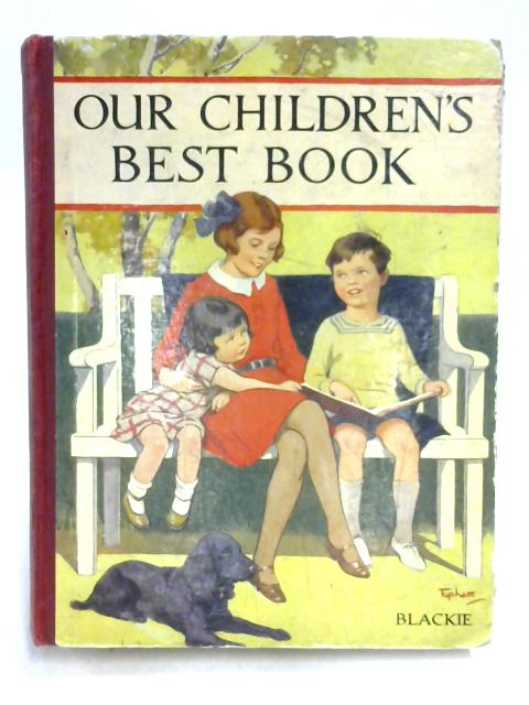 Our Children's Best Book Pictures and Stories for Little Folk By Unknown