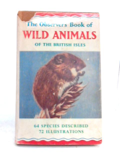 The Observer's Book of Wild Animals of the British Isles by W.J. Stokoe