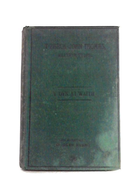 Y Parch. John Thomas, Merthyr Tydfil. Y Dyn a'i Waith By D. Silyn Evans