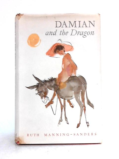 Damian and the Dragon: Modern Greek Folk-Tales By Ruth Manning-Sanders