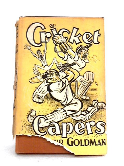 Cricket Capers By Arthur Goldman