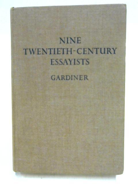 Nine Twentieth Century Essayists By Ed. by H. Gardiner