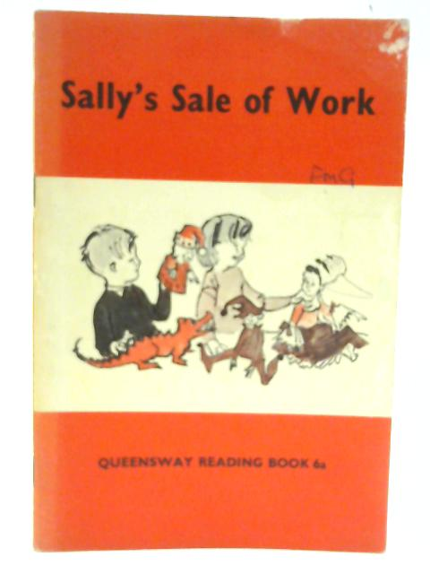 Sally's Sale of Work (Queensway Reading Book 6a) By Molly Brearley and Lois Neilson