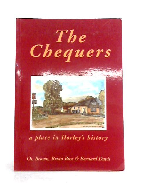 The Chequers: A Place in Horley's History By Brown, Buss and Davis