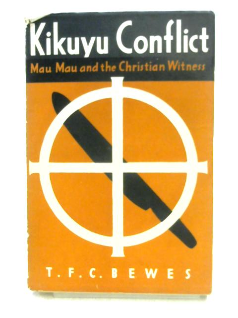Kikuyu Conflict By T.F.C. Bewes