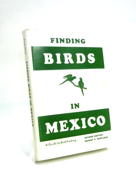 Finding Birds In Mexico By Ernest Preston Edwards