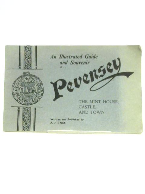 An Illustrated Guide and Souvenir of Pevensey By A.J. Jinks