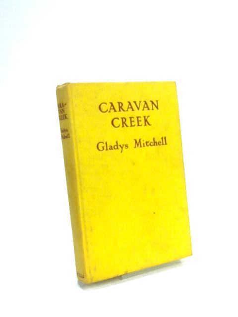 Caravan Creek by Gladys Mitchell