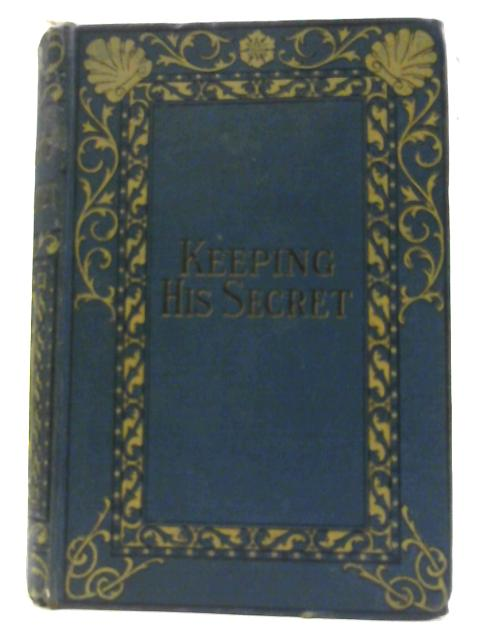 Keeping his Secret, A Public School Story By Charles Herbert