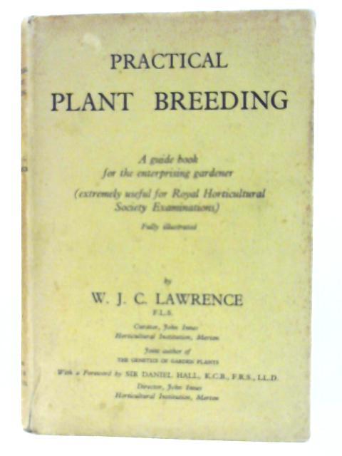 Practical Plant Breeding By Lawrence W. J. C.