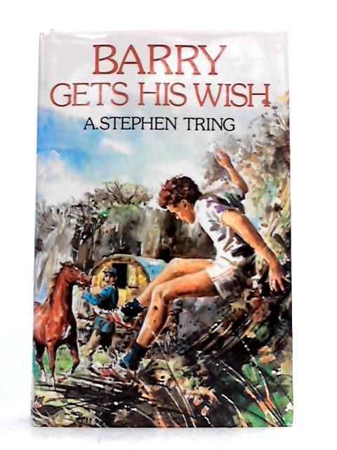 Barry Gets His Wish By A. Stephen Tring