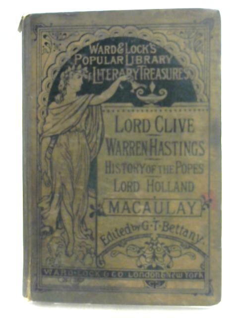Lord Clive Warren Hastings, History of the Popes, and Lord Holland By Macaulay