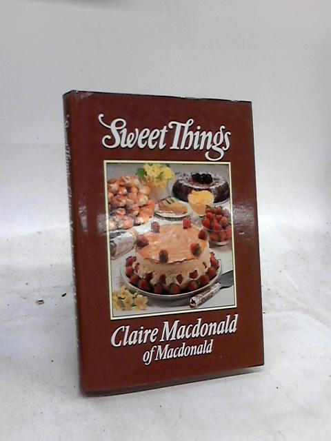 Sweet Things By Claire Macdonald