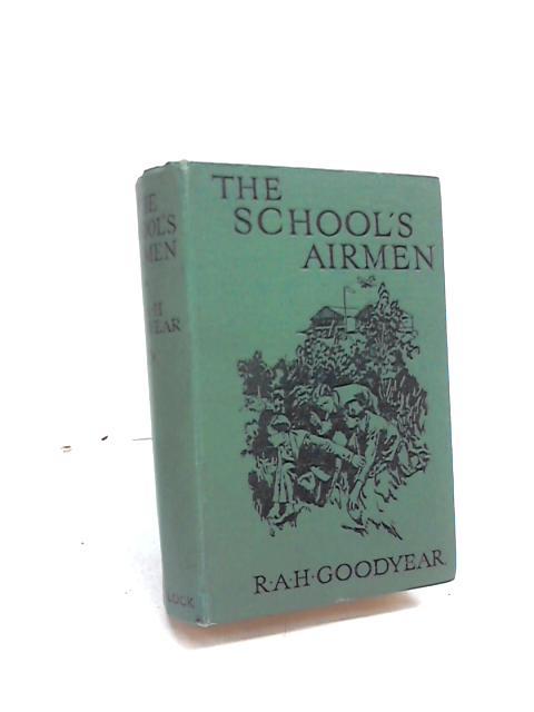 The School Airmen By R. A. H. Goodyear