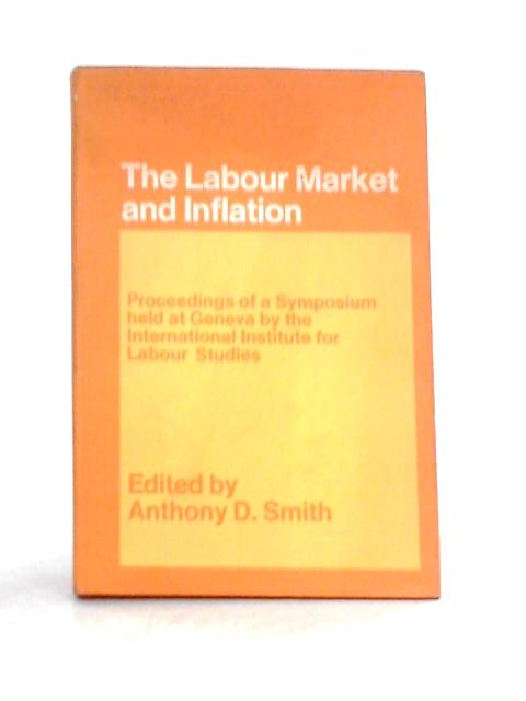 The Labour Market and Inflation By A.D. Smith (Ed)
